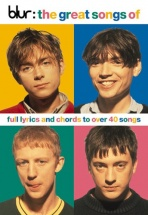 The Great Songs Of Blur Chord Songbook - Full Lyrics And Chords To Over 40 Songs - Lyrics And Chords