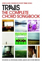 Travis - The Complete Chord Songbook - Lyrics And Chords