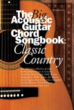 The Big Acoustic Guitar Chord Songbook - Classic Country - Lyrics And Chords