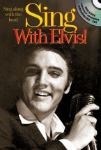 Sing With Elvis! + Cd - Melody Line, Lyrics And Chords
