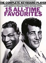 The Complete Keyboard Player Songbook 15 All-time Favourites - Keyboard