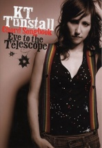 Tunstall K T - Kt Tunstall - Eye To The Telescope - Chord Songbook - Lyrics And Chords