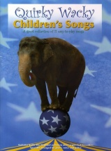 Quirky Wacky Children's Songs - Pvg