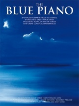 The Blue Piano - 29 Evocative Piano Solos To Soothe, Inspire And Uplift Your Spirit - Piano Solo