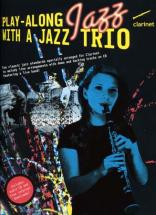 Play Along Jazz With A Trio + Cd - Clarinet