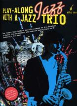 Play Along Jazz With A Trio + Cd - Sax Alto