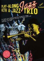 Play Along Jazz With A Trio + Cd - Trumpet