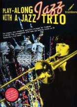 Play Along Jazz With A Trio Trombone + Cd