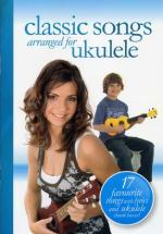 Classic Songs Arranged For Ukulele