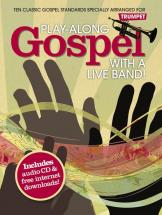 Play Along Gospel With A Live Band + Cd - Trompette