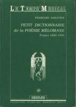 Sabatier F. - Petit Dictionnaire De La Poesie Melomane