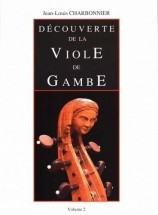 Charbonnier J.l. - Decouverte De La Viole De Gambe Volume 2