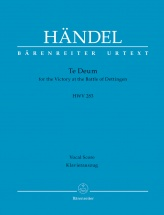 Handel G.f. - Te Deum For The Victory At The Battle Of Dettingen Hwv 283 - Vocal Score