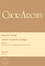 Schutz Heinrich - Zwolf Geistliche Gesange, Auswahl - Choeur Mixte, Basse Continue