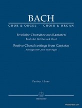 Bach J.s. - Festive Choral Settings From Cantatas Arranged For Choir & Organ - Conducteur
