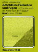 Bach J.s. - Drei Kleine Praludien Und Fugen, Heft 1, Bwv 553-555 - Flute, Violoncelle, Piano