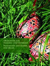 Orgelmusik Zur Passions- Und Osterzeit - Orgue