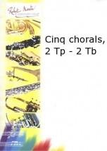 Bach J.s. - Cinq Chorals, 2 Trompettes - 2 Trombones