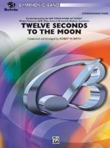 Smith Robert W. - Twelve Seconds To The Moon - Symphonic Wind Band