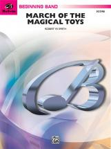 Smith Robert W. - March Of The Magical Toys - Symphonic Wind Band