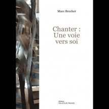 Brochet Marc - Chanter: Une Voie Vers Soi