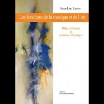 Leroy Jean-luc - Les Fonctions De La Musique Et De L'art