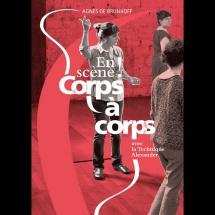 De Brunhoff Agnes - En Scene! Corps A Corps Avec La Technique Alexander