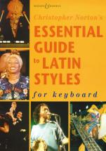 Norton Christopher - Essential Guide To Latin Styles - Piano