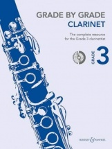 Grade By Grade 3 - The Complete Resource For The Grade 3 Clarinettist Clarinette + Cd