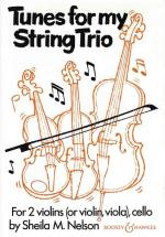 Nelson Sheila M. - Tunes For My String Trio - 2 Violins  And Cello
