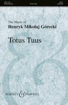 Gorecki Henryk Mikolaj - Totus Tuus Op. 60 - Mixed Choir