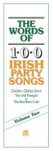 The Words Of 100 Irish Party Songs Volume Two Lyrics - V. 2 - Lyrics Only