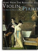 Music From The Romantic Era - First Recital Pieces For Violin and Piano