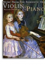 Music From The Romantic Era - Recital Pieces For Violin and Piano