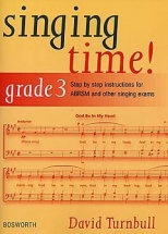 David Turnbull - Singing Time! Grade 3 - Step By Step Instructions For Abrsm And Other Singing Exams
