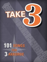 Take Three - 101 Songs Für 3 Akkorde - Melody Line, Lyrics And Chords