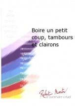 Boyer - Boire Un Petit Coup, Tambours Et Clairons