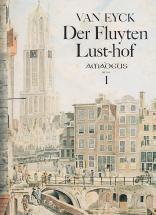 Van Eyck Der Fluyten Lust-hof, I