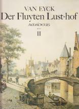 Van Eyck - Der Fluyten Lust-hof, Ii