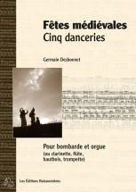 Desbonnet - Fetes Medievales Cinq Danceries - Bombarde Et Piano