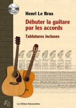 Le Bras H. - Debuter La Guitare Par Les Accords - Guitare