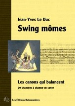 Le Duc J.y. - Swing Momes : Les Canons Qui Balancent - Chant