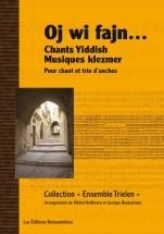 Oj Wi Fajn...chants Yiddish Et Musique Klezmer - Chant Et Trio Anches