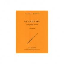 Joubert Claude-henry - A La Relevee - 4 Flutes