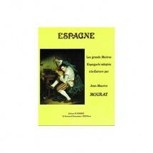 Mourat Jean-maurice - Les Grands Maîtres : Espagne - Guitare