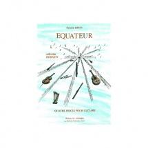 Brun Patrick - Equateur (4 Pieces) - Guitare