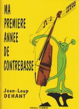 Dehant Jean-loup - Ma Premiere Année De Contrebasse