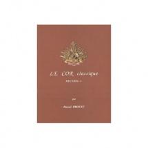 Proust Pascal - Le Cor Classique - Recueil 1 - Cor Et Piano