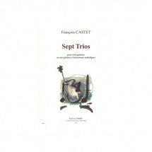 Castet François - Trios (7) - 3 Guitares Ou 1 Guitare Et 2 Instruments Melodiques
