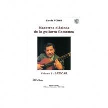 Worms Claude - Maestros Clasicos De La Guitarra Flamenca Vol.1 : Sabicas - Guitare Flamenca